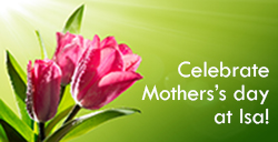 Celebrate Mother's Day at Isa!